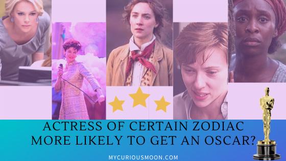 actress of certain zodiac getting oscar