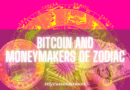 Bitcoin and Moneymakers of Zodiac